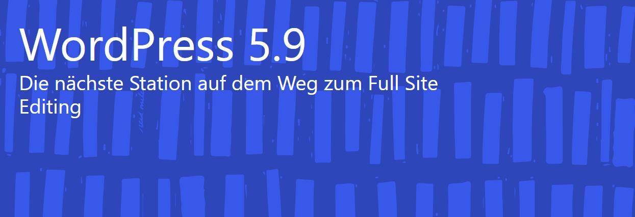 WordPress 5.9 Einführungsbild - Die nächste Station auf dem Weg zum Full Site Editing